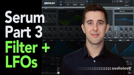 SkillShare Xfer Serum Synthesiser Part 3 Filter Envelopes LFOs Voicing + Global Section TUTORiAL
