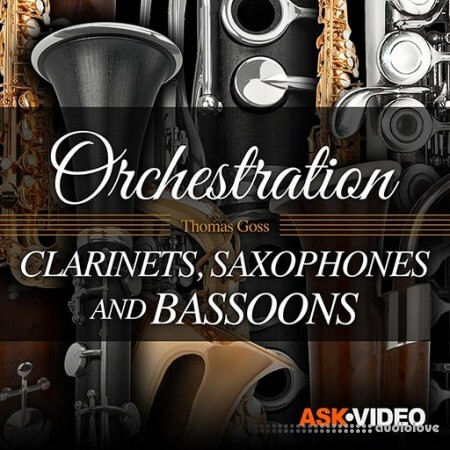 Ask Video Orchestration 104 Clarinets Saxophones and Bassoons TUTORiAL
