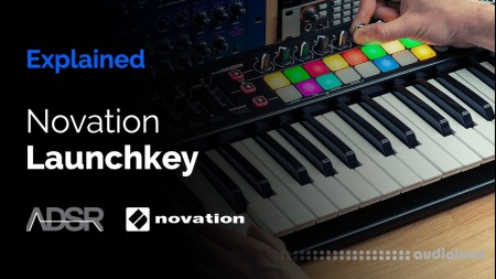 ADSR Sounds Novation Launchkey Explained