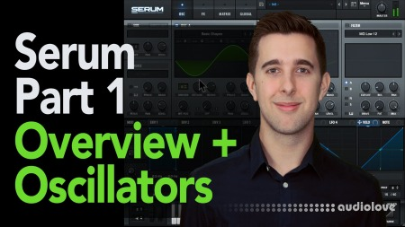 SkillShare Xfer Serum Synthesiser Part 1 Overview + Oscillators