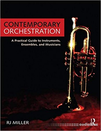 Contemporary Orchestration: A Practical Guide to Instruments Ensembles and Musicians PDF