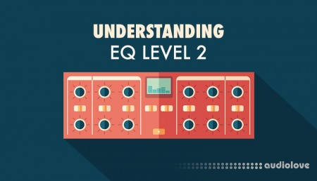Sonic Academy Understanding EQ Level 2 with Protoculture