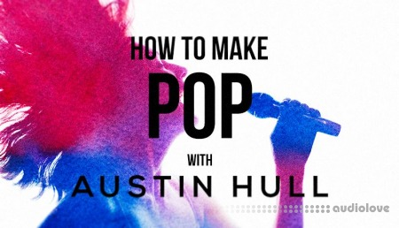 Sonic Academy How To Make Pop with Austin Hull