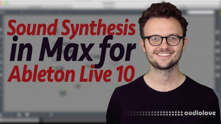 SkillShare Learn Sound Synthesis in Max for Ableton Live 10 TUTORiAL