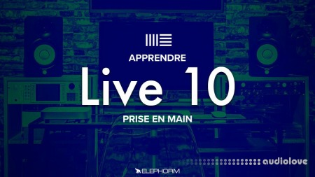 ELEPHORM Ableton Live 10 Prise en main TUTORiAL