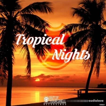 Out Of Your Shell Sounds Tropical Nights WAV MiDi