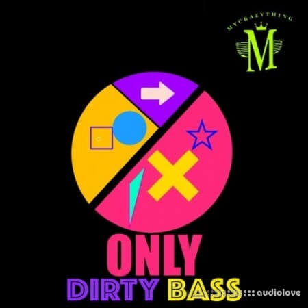 Mycrazything Records Only Dirty Bass WAV