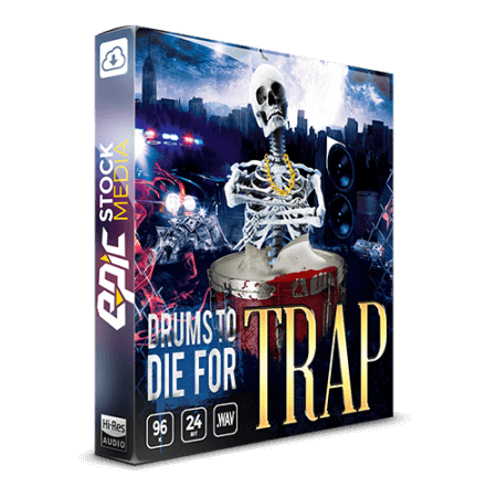 Epic Stock Media Drums To Die For Trap WAV