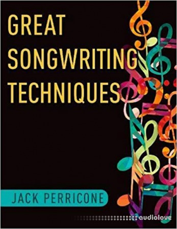 Great Songwriting Techniques by Jack Perricone