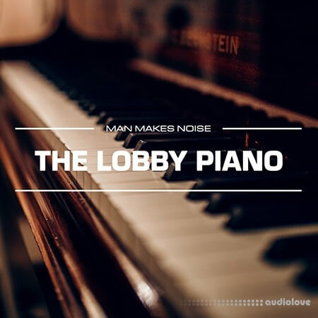 Man Makes Noise The Lobby Piano Synth Presets