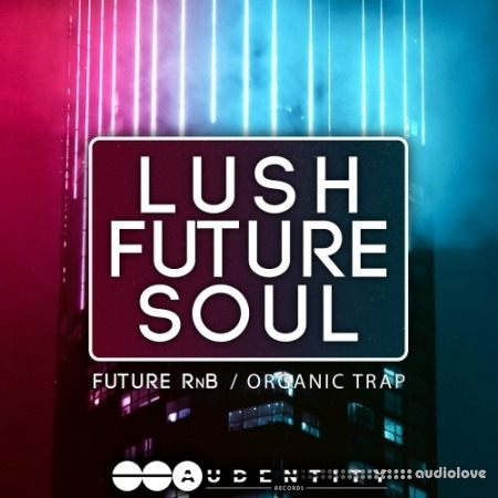 Audentity Records Lush Future Soul
