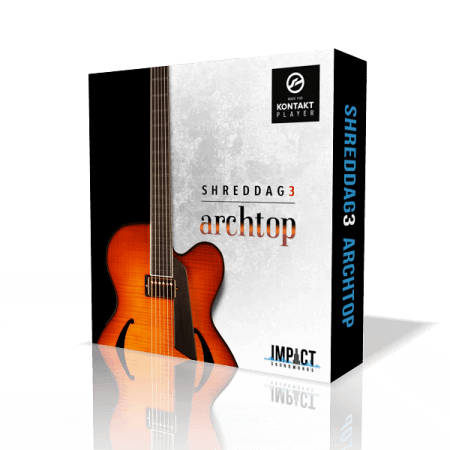 Impact Soundworks Shreddage 3 Archtop with UPDATE KONTAKT