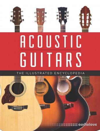 Acoustic Guitars The Illustrated Encyclopedia