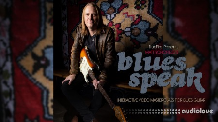 Truefire Matt Schofield's BluesSpeak TUTORiAL