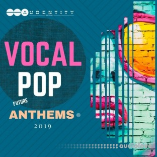 Audentity Records Vocal Pop Anthems 2019