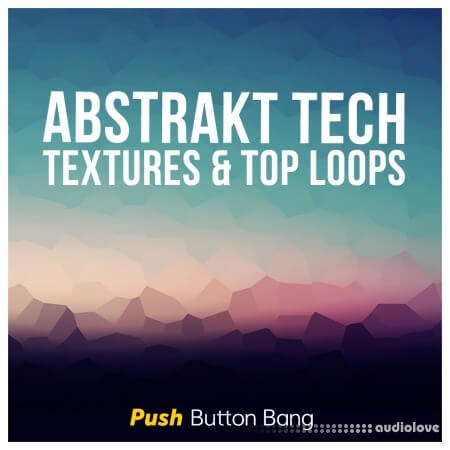 Push Button Bang Abstrakt Tech Textures and Top Loops WAV