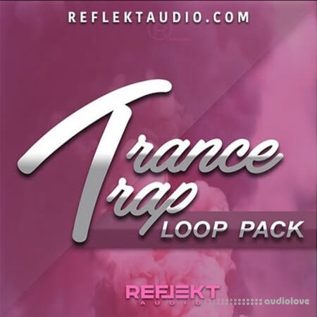Reflekt Audio Trance Trap Loop Pack WAV