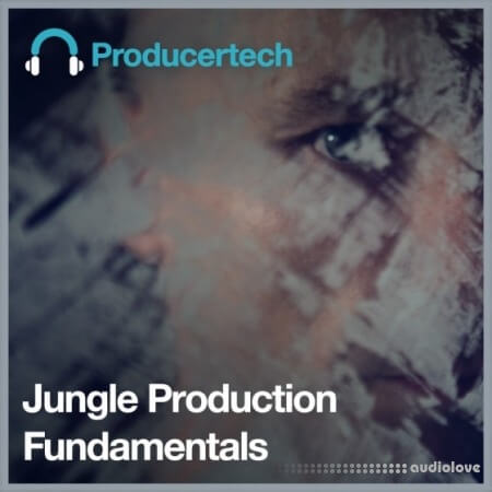 Producertech Jungle Production Fundamentals TUTORiAL