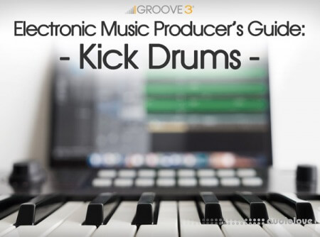 Groove3 Electronic Music Producers Guide Kick Drums TUTORiAL