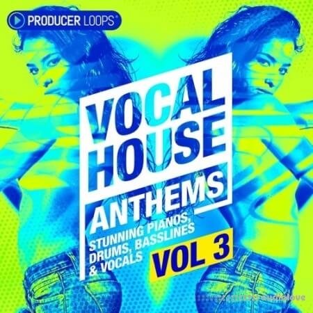 Producer Loops Vocal House Anthems Vol.3 WAV MiDi