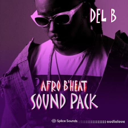 Splice Sounds Del B Afro B Heat Sound Pack WAV