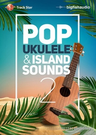 Big Fish Audio Pop Ukulele and Island Sounds 2 MULTiFORMAT