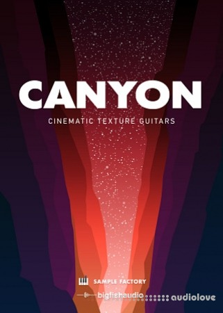 Big Fish Audio Canyon: Cinematic Texture Guitars MULTiFORMAT