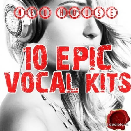 Fox Samples Neo House 10 Epic Vocal Kits WAV MiDi