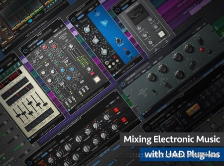 Groove3 Mixing Electronic Music with UAD Plug-Ins TUTORiAL