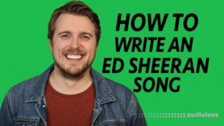 SkillShare How to Write an Ed Sheeran Song Songwriting Essentials TUTORiAL