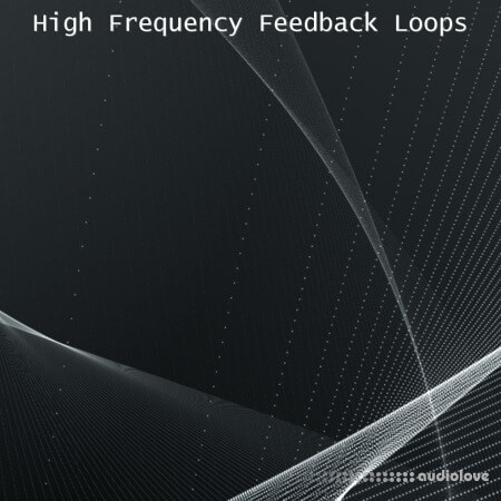 Glitchedtones High Frequency Feedback Loops WAV