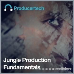 Producertech Jungle Production Fundamentals