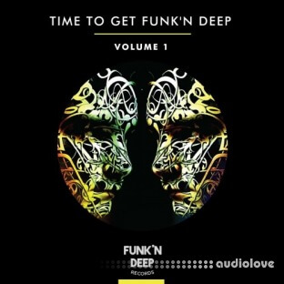 Funkn Deep Records Time To Get Funkn Deep Volume One