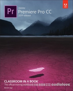 Adobe Premiere Pro CC Classroom in a Book (2019 Release)