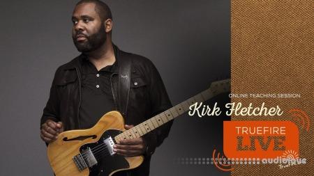 Truefire Kirk Fletcher's TrueHeart Blues Rhythm TUTORiAL