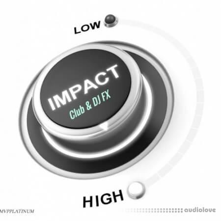 MVPPLATINUM Impact Club N DJ FX WAV