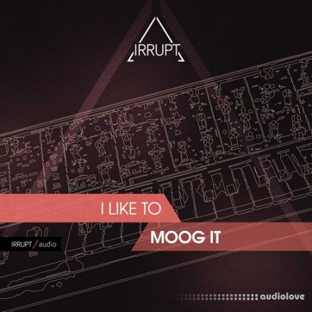 Irrupt Audio I Like To Moog It WAV
