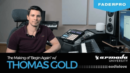FaderPro The Making of Begin Again with Thomas Gold TUTORiAL