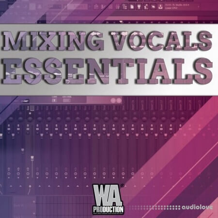 WA Production Vocal Mixing Essentials TUTORiAL