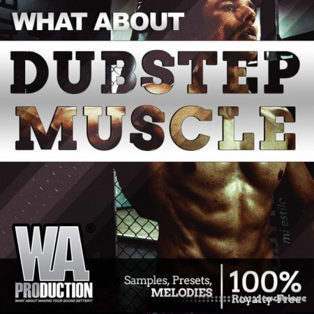 WA Production What About Dubstep Muscle WAV MiDi Synth Presets DAW Templates