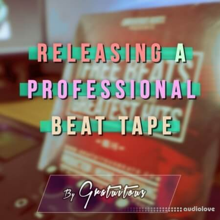 GratuiTous How to Release a Professional Beat Tape TUTORiAL