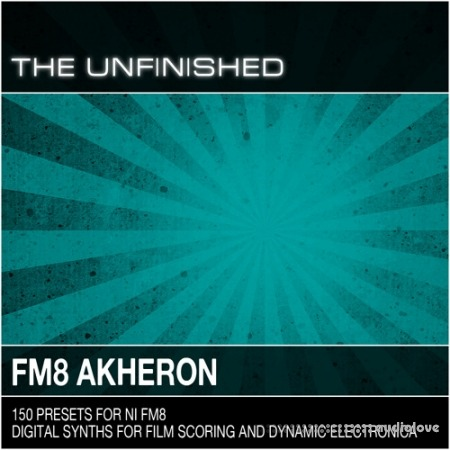 The Unfinished FM8 Akheron Synth Presets