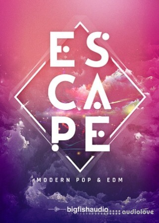 Big Fish Audio Escape: Modern Pop and EDM KONTAKT WAV MULTiFORMAT