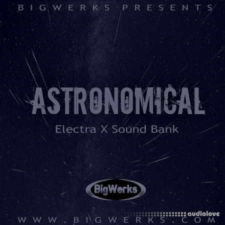 BigWerks Astronomical Synth Presets