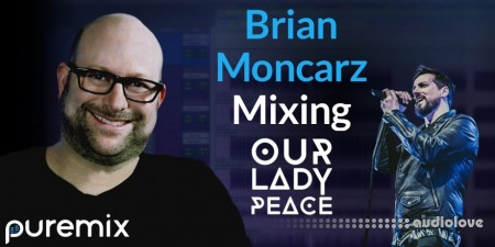 PUREMIX Brian Moncarz Mixing Our Lady Peace TUTORiAL