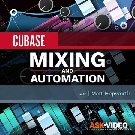 Ask Video Cubase 10 104 Mixing and Automation TUTORiAL
