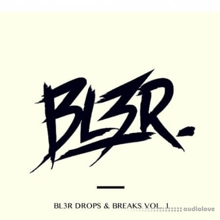 BL3R Sound Design BL3R Drops and Breaks Vol.1