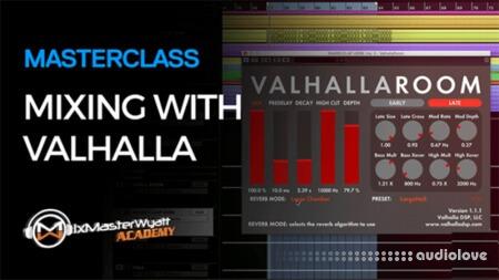 MixMasterWyatt Academy Masterclass Mixing with Valhalla Reverb TUTORiAL
