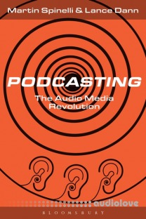 Podcasting The Audio Media Revolution