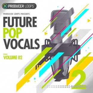 Producer Loops Future Pop Vocals Vol.2